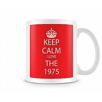 Keep Calm I Love The 1975 Printed Mug