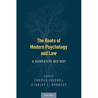 The Roots of Modern Psychology and Law - A Narrative History by Thomas