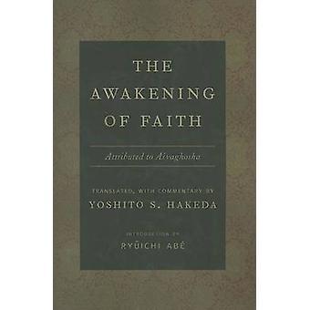 The Awakening of Faith - Attributed to Asvaghosha by Y.S. Hakeda - Ryu