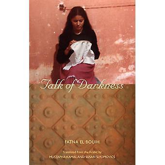 Parler des ténèbres par Fatna El bourdon - Mustapha Kamal - Susan Slyomovic