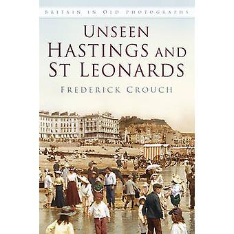 Onzichtbare Hastings en St Leonards door Frederik Crouch - 9780750967488 B