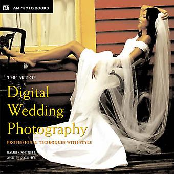 The Art of Digital Wedding Photography - Professional Techniques with