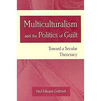 Multiculturalisme et la politique de la culpabilité - vers une laïque Theocrac