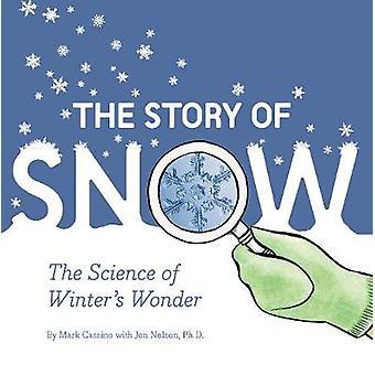 Die Geschichte von Schnee - die Wissenschaft des Winters Wunder von Chronicle Books