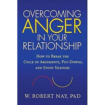 Overcoming Anger in Your Relationship - How to Break the Cycle of Argu