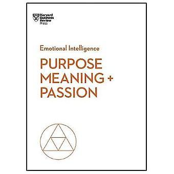 But - sens - et la Passion (série de l'Intelligence émotionnelle de HBR) b