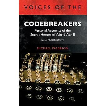 Voices of the Codebreakers - Personal accounts of the secret heroes of