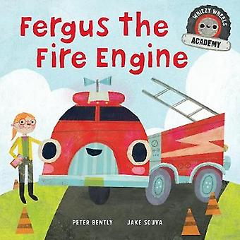 Whizzy Wheels Academy - Fergus the Fire Engine by Whizzy Wheels Academ