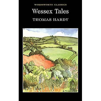 Wessex Tales (New edition) by Thomas Hardy - Michael Irwin - Keith Ca