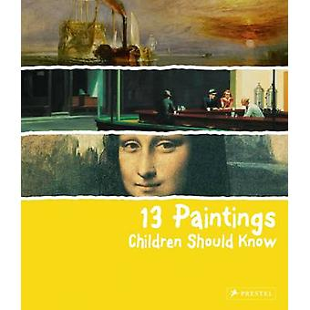 13 Paintings Children Should Know by Angela Wenzel - 9783791343235 Bo