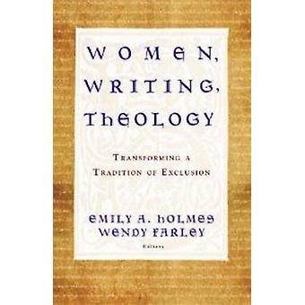 Kvinnor - skriva - teologi - omvandla en Tradition av utslagning av