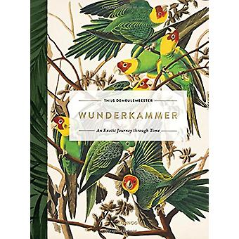 Wunderkammer - An Exotic Journey Through Time by Thijs Demeulemeester