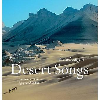 Desert Songs - A Woman Explorer in Egypt and Sudan by Arita Baaijens -