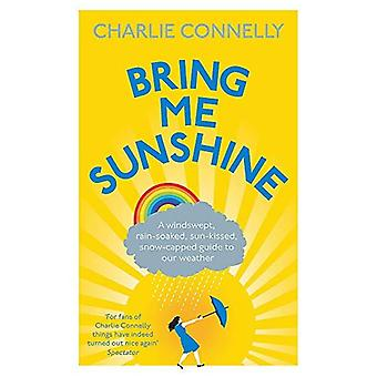 Bring Me zon: Een winderige, regen doordrenkte zonovergoten, besneeuwde gids voor ons weer