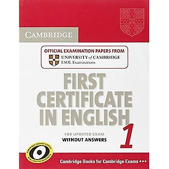 Cambridge First Certificate in English 1 for Updated Exam Student's Book without answers: Official Examination Papers from University of Cambridge ESOL ... Examinations: Level 1 (Fce Practice Tests) [Student Edition]