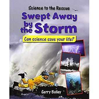 Swept Away by the Storm (Science to the Rescue)