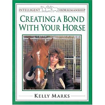 Creating a Bond with Your Horse (Intelligent Horsemanship) (Intelligent Horsemanship)