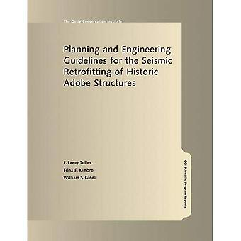 Planning and Engineering Guidelines for the Seismic Retrofitting of Historic Adobe Structure