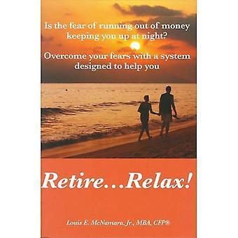 Pensioen... Ontspannen: Is de angst voor functioneren van geld houden u 's nachts?