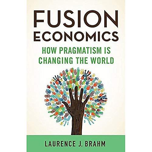 Fusion Economics  How Pragmatism is Changing the World