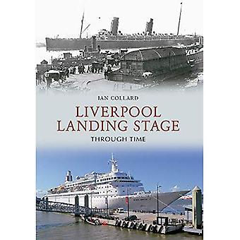 Liverpool Landing Stage Through Time