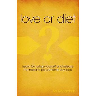 Love or Diet: Nurture yourself and release the need to be comforted by food