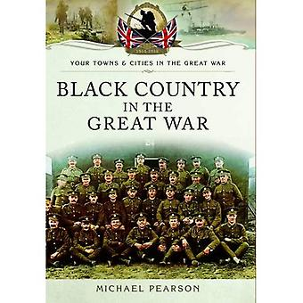 Black Country in the Great War (Your Towns & Cities/Great War)