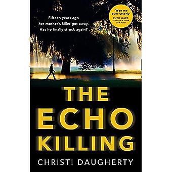 Het doden van Echo: Een aangrijpend debuut misdaad thriller u zult kunnen neer te zetten!