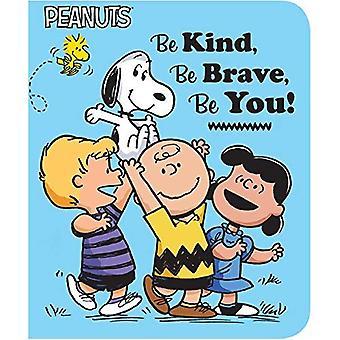Ser amable, ser valiente, seas! (Cacahuetes) [Libro]