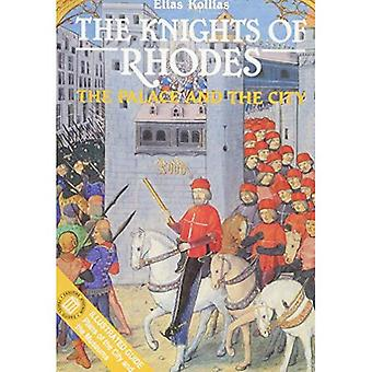The Knights of Rhodes: The� Palace and the City