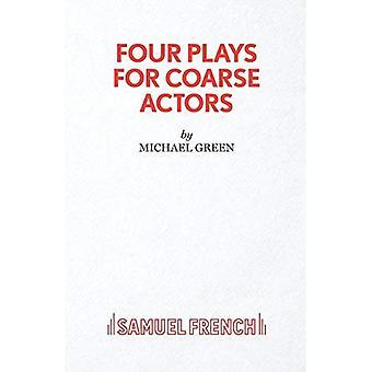 Fyra pjäser för grova aktörer: grova agerar Visa (tillförordnad Edition)