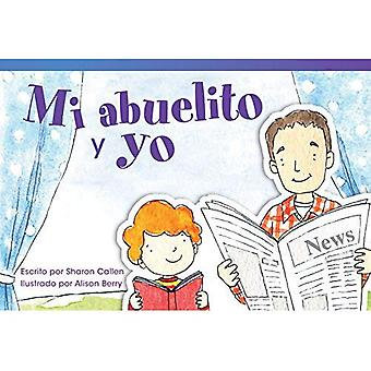 Mi Abuelito y Yo = My Grandfather and I (Read! Explore! Imagine! Fiction Readers: Level 1.2)