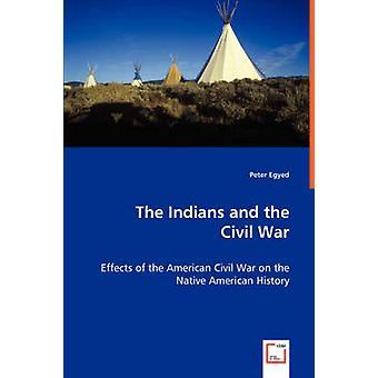 Los indios y los efectos de la Guerra Civil de la Guerra Civil Americana en la historia indígena de Egyed y Peter