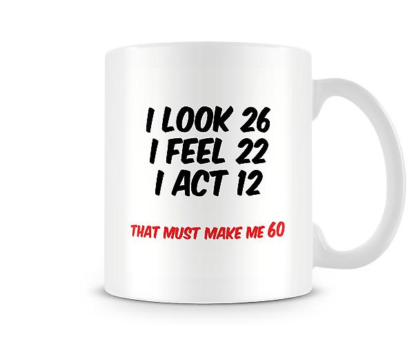 That Must Make Me 60 Mug