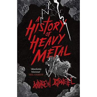 A History of Heavy Metal by Andrew O'Neill - 9781472241450 Book