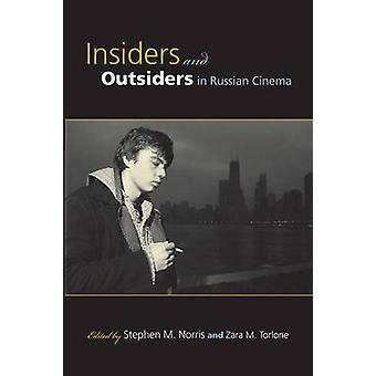 Insiders and Outsiders in Russian Cinema by Norris & Stephen M
