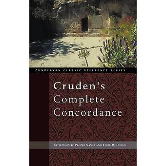 Crudens Complete Concordance by Cruden & Alexander