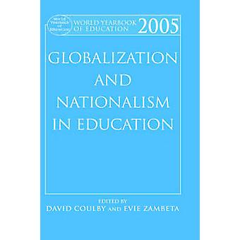 World Yearbook of Education 2005 Globalization and Nationalism in Education by Coulby & David