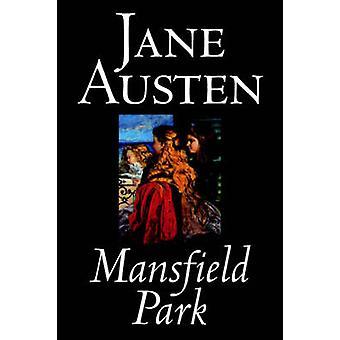 Mansfield Park by Jane Austen Fiction Classics by Austen & Jane