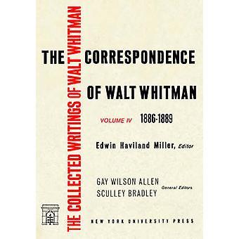 The Correspondence of Walt Whitman Vol. 4 by Whitman & Walt