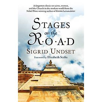 Stages on the Road by Undset & Sigrid