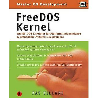 Free DOS Kernal An MSDOS Emulator for Platform Independence and Embedded Systemdevelopment with 3.5 Disk by Villani & Pat