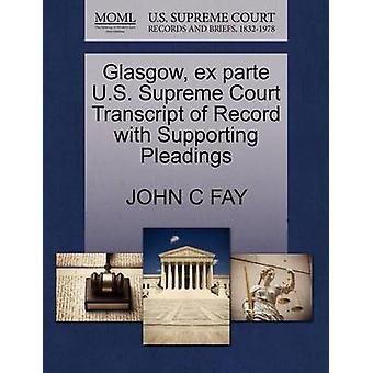 Glasgow ex parte US Supreme Court udskrift af post med støtte processkrifter af FAY & JOHN C
