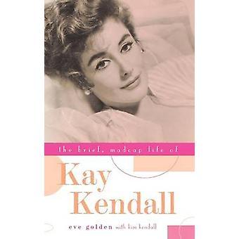 De korte Madcap leven van Kay Kendall door Golden & Eve