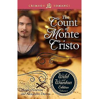 The Count of Monte Cristo The Wild and Wanton Edition Volume 3 by Corwin & Monica