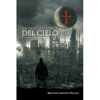 Un Paso Mas Cerca del Cielo by Moncada & Sebasti N. Leonardo