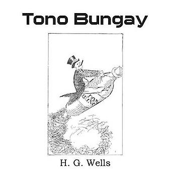 Tono Bungay by Wells & H. G.