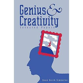 Genius and Creativity Selected Papers by Simonton & Dean Keith