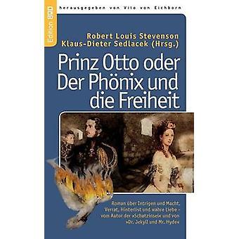 Prinz Otto Oder Der PH Nix Und Die Freiheit by Stevenson & Robert Louis