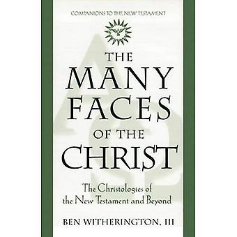 The Many Faces of the Christ : The Christologies of the New Testament and Beyond